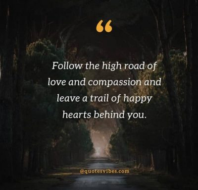 Always Take The High Road Quotes