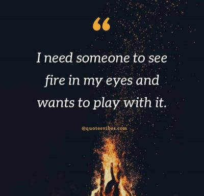 Love Playing With Fire Quotes