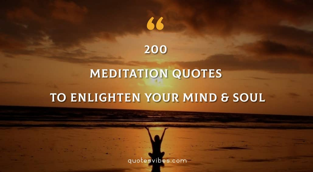 Meditation Quotes To Enlighten You