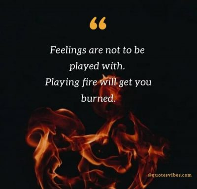 Playing With Fire Quotes Images