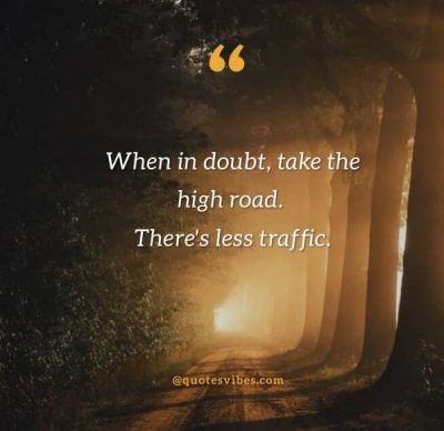 Positive High Road Quotes Images