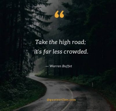 Take The High Road Quotes