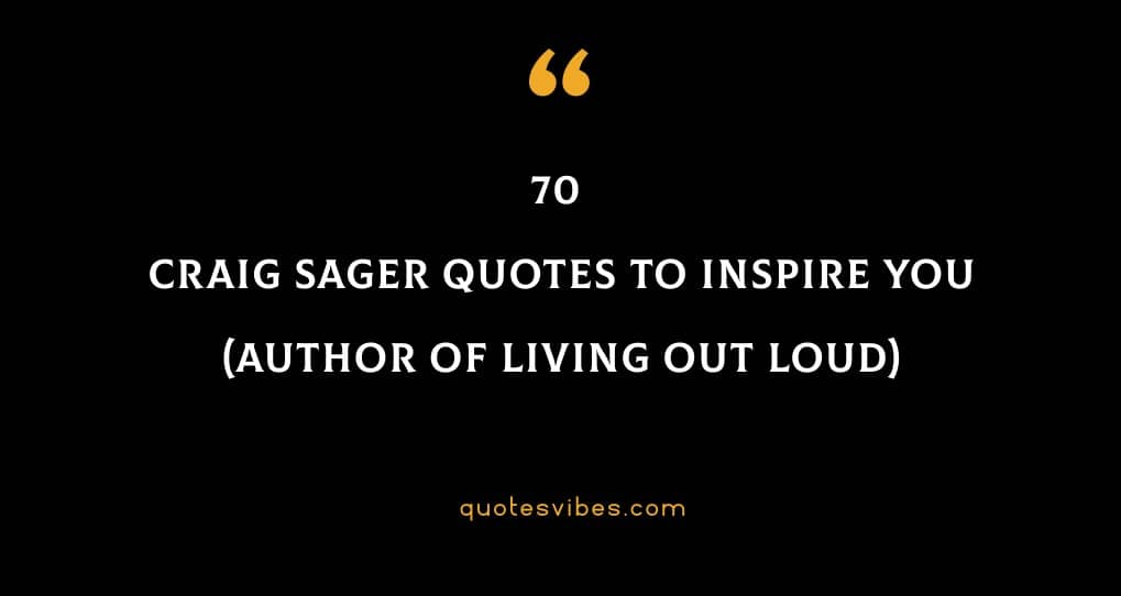 70 Craig Sager Quotes To Inspire You