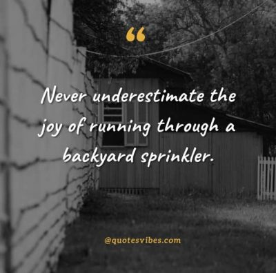 Backyard Quotes Images