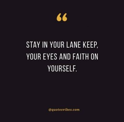 Stay In Your Lane Picture Quotes