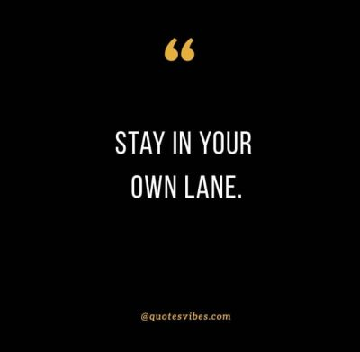 Stay In Your Lane Quotes