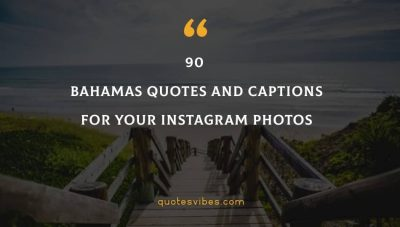 90 Bahamas Quotes And Captions For Your Instagram Photos