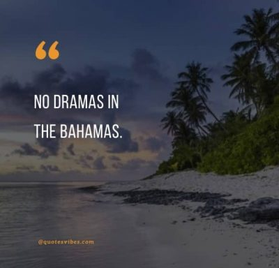 Bahamas Quotes Images