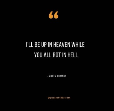Funny Aileen Wuornos Quotes