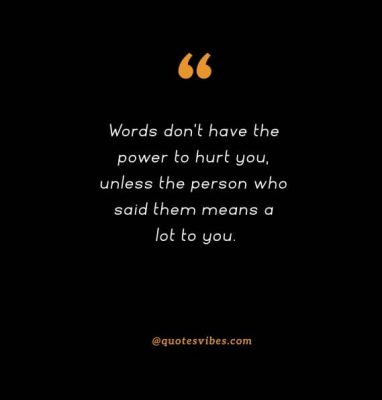 Hurtful Words Quotes