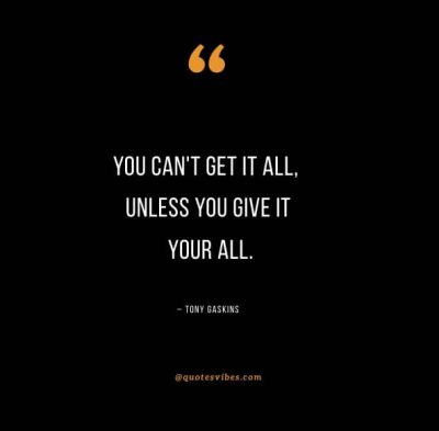 Motivational Quotes About Give It Your All
