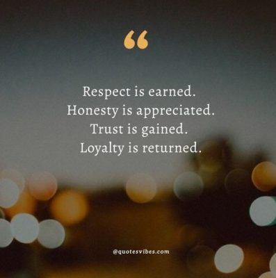 Respect Is Earned Quotes