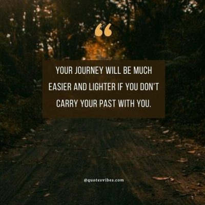Inspirational Leaving Past Quotes